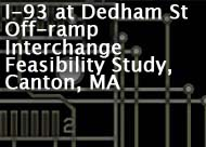 I-93 at Dedham St Off-ramp Interchange Feasibility Study, Canton, MA