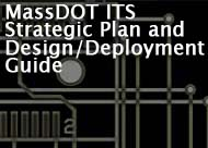 MassDOT ITS Strategic Plan and Design/Deployment Guide